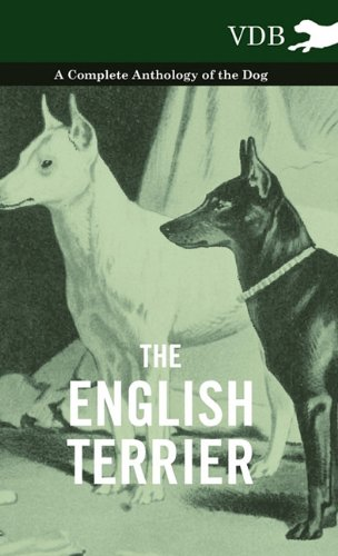 The English Terrier - A Complete Anthology of the Dog pdf