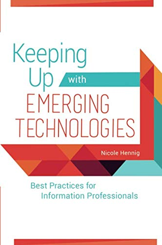 Keeping Up with Emerging Technologies: Best Practices for Information Professionals (Best Academic Library Websites)