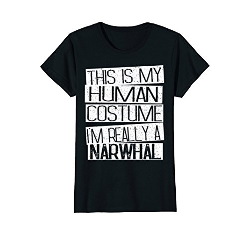 Womens This Is My Human Costume I'm Really A Narwhal T-Shirt Large -