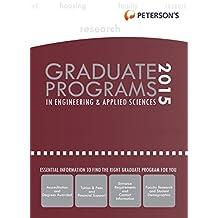 Graduate Programs in Engineering & Applied Sciences 2015 (Grad 5) (Peterson's Graduate Programs in Engineering & Applied Sciences)