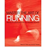 img - for Master the Art of Running: Raising Your Performance with the Alexander Technique (Master the Art of ...) (Paperback) - Common book / textbook / text book