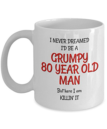 80th Birthday Mug for Men - Funny Gag Gifts for Him - Best Grumpy Old Man Gifts Mugs for 80 Year Old Friends Dad Husband Grandpa