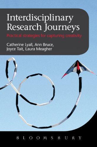 Interdisciplinary Research Journeys: Practical Strategies for Capturing Creativity by Ann Bruce , Catherine Lyall , Joyce Tait , Laura Meagher, Bloomsbury USA