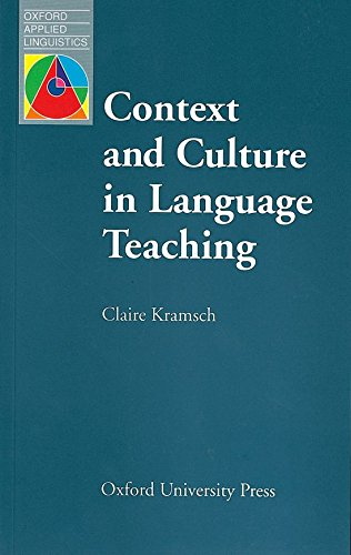 Context and Culture in Language Teaching (Oxford Applied...
