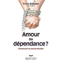 Amour ou dépendance: Construire un amour durable (Psychologie)