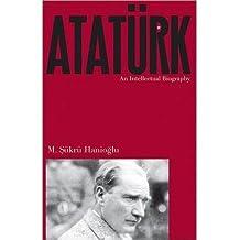 [(Ataturk: An Intellectual Biography )] [Author: M. Sukru Hanioglu] [Jun-2011]