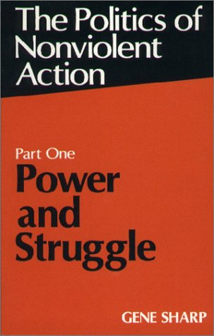 Power and Struggle (Politics of Nonviolent Action, Part 1) by Porter Sargent Publishers