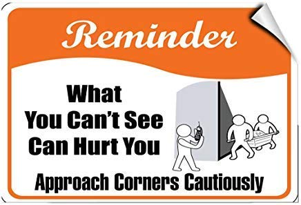 (Reminder What Can't See Can Hurt Approach Corners Cautiously Sign, Funny Warning Stickers Decal,Vinyl,Safety Sign Label Decal,Self Adhesive,8x12)