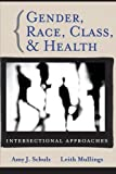 img - for Gender, Race, Class and Health: Intersectional Approaches: 1st (First) Edition book / textbook / text book