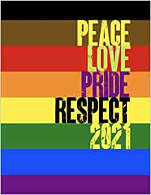 Peace Love Pride Respect 2021: Large Planner Journal ...