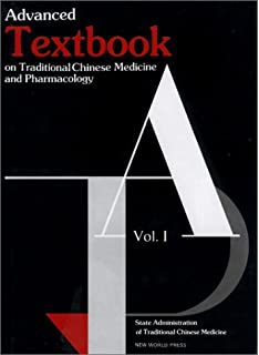 Advanced Textbook on Traditional Chinese Medicine and Pharmacology (Vol I) (Vol 1)