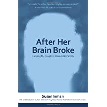 After Her Brain Broke: Helping My Daughter Recover Her Sanity