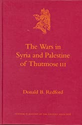 The Wars in Syria and Palestine of Thutmose III: The Foundations of the Egyptian Empire in Asia (Culture and History of the Ancient Near East)