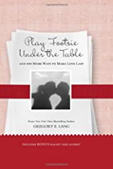 Play Footsie under the Table: ...and 499 more ways to make love last Hardcover