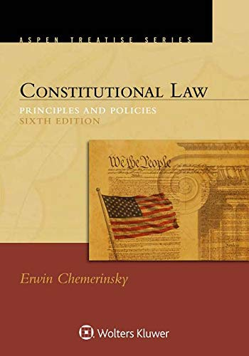 Constitutional Law: Principles and Policies (Aspen Treatise) by Wolters Kluwer