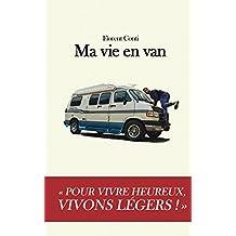 Ma vie en van: Pour vivre heureux, vivons légers ! (French Edition)