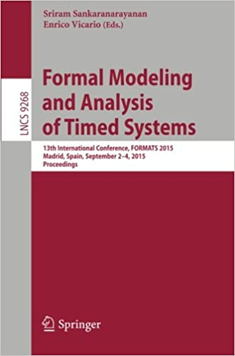 Téléchargements ebook gratuit Formal Modeling and Analysis of Timed Systems: 13th International Conference, FORMATS 2015, Madrid, Spain, September 2-4, 2015, Proceedings (Lecture Notes in Computer Science) (Littérature Française) PDF 3319229745