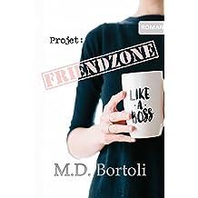 Projet: Friendzone (French Edition)