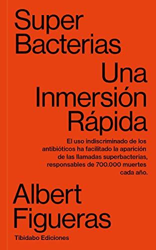 Superbacterias. Una inmersión rápida: 18 por Albert Figueras