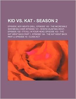 kid vs. kat the kat went back, parts 1 & 2