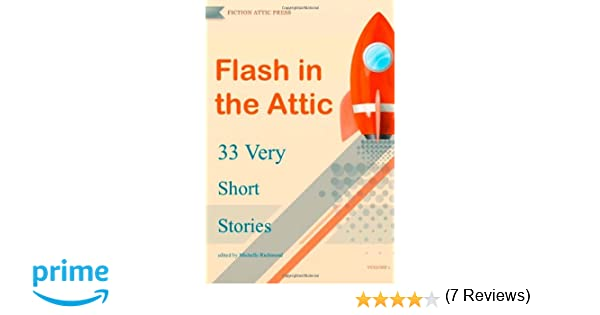 Flash in the attic 33 very short stories flash in the attic flash in the attic 33 very short stories flash in the attic flash fiction atnhology volume 1 michelle richmond corey mesler clare needham fandeluxe Images