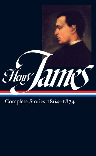 Henry James: Complete Stories 1864-1874 (Library Of America)