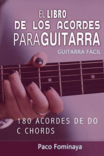 El libro de los acordes para guitarra - Do: 180 acordes de Do: Amazon.es: Fominaya, Paco: Libros