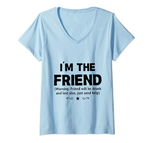 Womens I'm The Friend Warning Friend Will Be drunk Wine Beer Gift V-Neck T-Shirt ()