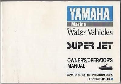 1990 YAMAHA WATER VEHICLE SUPER JET OWNERS MANUAL: Manufacturer