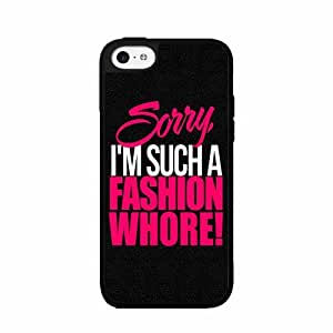 """Sorry I'm Such A Fashion Whore"" PINK Case Back Cover (iPhone 5c Black - Plastic)"