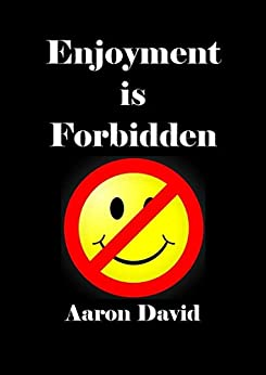 Enjoyment is Forbidden by [David, Aaron]