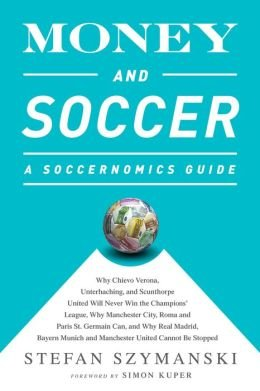 fan products of Why Chievo Verona, Unterhaching, and Scunthorpe United Will Never Win Money and Soccer A Soccernomics Guide (Paperback) - Common