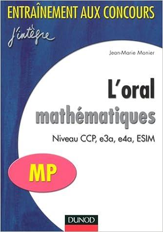 En ligne téléchargement L'oral mathématiques : Niveau CCP, e3a, e4a, ESIM, MP pdf epub
