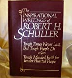 Inspirational Writings of Robert H. Schuller, Robert H. Schuller, 0884860086