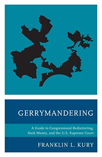 Gerrymandering: A Guide to Congressional Redistricting, Dark Money, and the U.S. Supreme Court