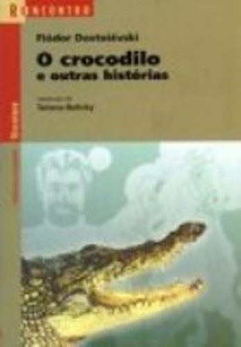 O Crocodilo E Outras Histórias - Coleção Reencontro