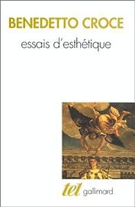 Essais d'esthétique. Textes choisis par Benedetto Croce