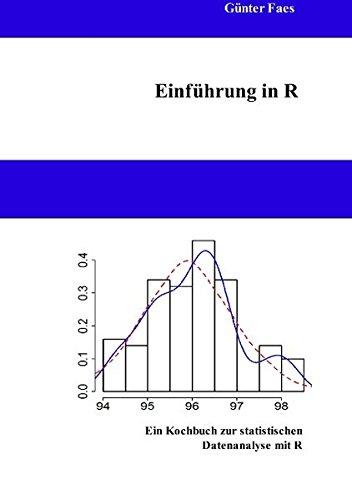 Einführung in R: Ein Kochbuch zur statistischen Datenanalyse mit R