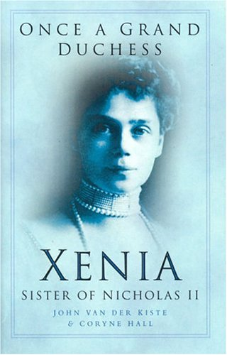 Once a Grand Duchess: Xenia, Sister of Nicholas II
