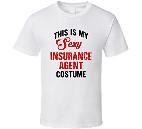 Insurance Agent Costume (This is My Sexy Insurance Agent Costume Occupation Halloween T Shirt 2XL White)