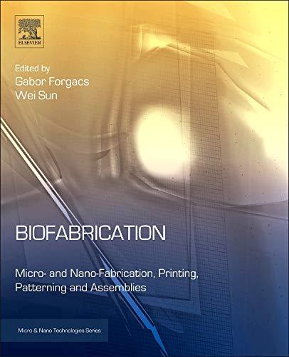 (Biofabrication: Micro- and Nano-fabrication, Printing, Patterning and Assemblies (Micro and Nano Technologies))