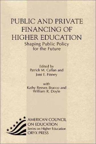Public and Private Financing of Higher Education: Shaping Public Policy for the Future (American Council on Education Oryx Press Series on Higher Education)