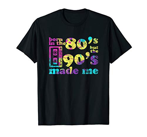 Born in the 80s but 90s made me I Love The 80s Gift T-Shirt]()