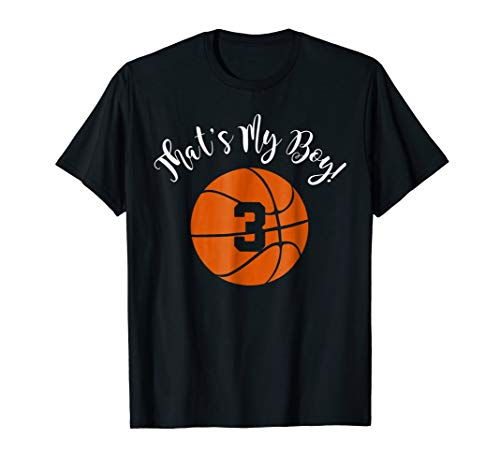 That's My Boy #3 Basketball Player Mom or Dad Gift T-Shirt