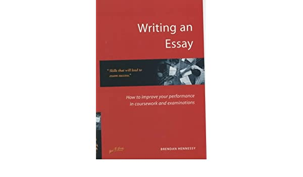 Sample Proposal Essay Writing An Essay How To Improve Your Performance For Coursework And  Examinations Brendan Hennessy  Amazoncom Books Essay On English Language also How To Write A Proposal Essay Paper Writing An Essay How To Improve Your Performance For Coursework And  Essay Papers Online