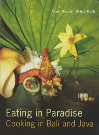 Eating in Paradise: Cooking in Bali and Java by Rath, Britta, Shaw, Noni (2001) Hardcover