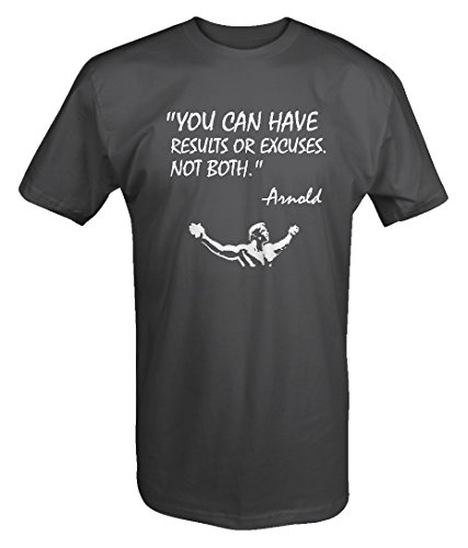 Arnold Quote Results or Excuses Conquer Gym Lifting Workout T shirt -Medium