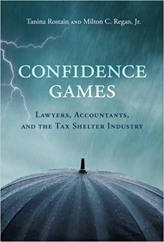 Confidence Games: Lawyers, Accountants, and the Tax Shelter