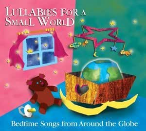 Lullabies for a Small World