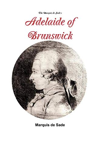 The Marquis de Sade's Adelaide of Brunswick